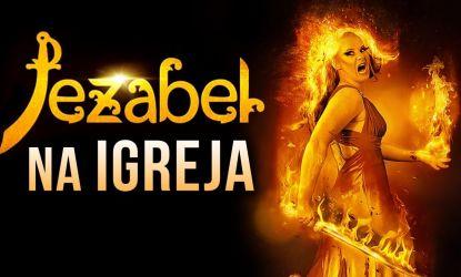 4 sinais de que o espírito de Jezabel está na sua igreja - Alerta aos cristãos!!!